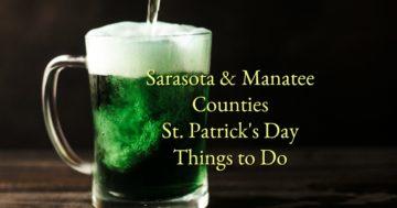 Sarasota Manatee Counties St Patricks Things to Do