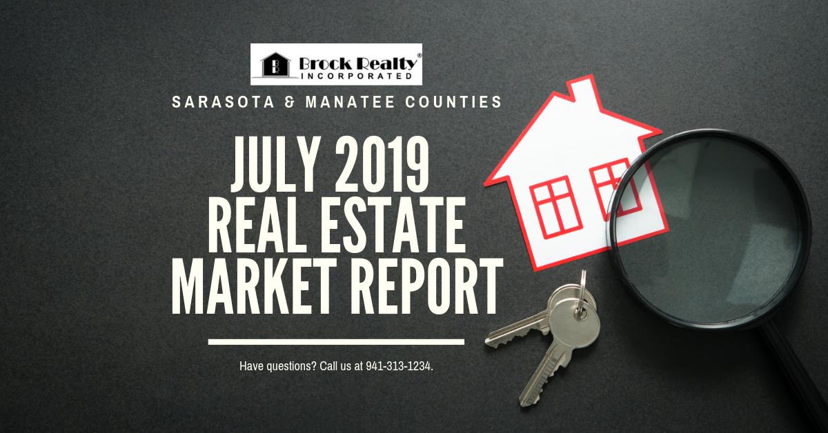 Sarasota & Manatee Counties Real Estate Market Report - July 2019