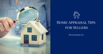 Home Appraisal Tips for Sellers Brock Realty Inc